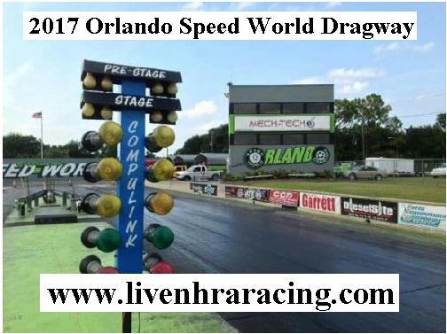 2017 Orlando Speed World Dragway live
