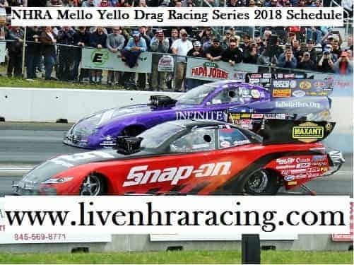 2018 Nhra Mello Yello Drag Racing Series schedule
