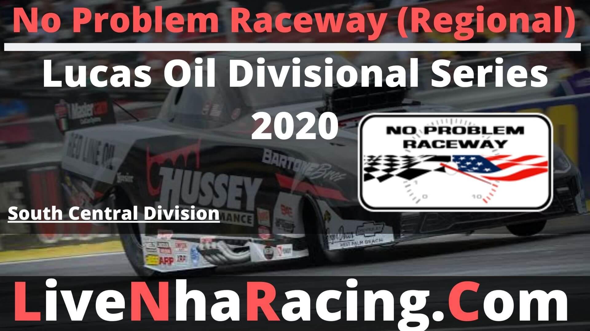 No Problem Raceway Live Stream   Lucas Oil NHRA 2020