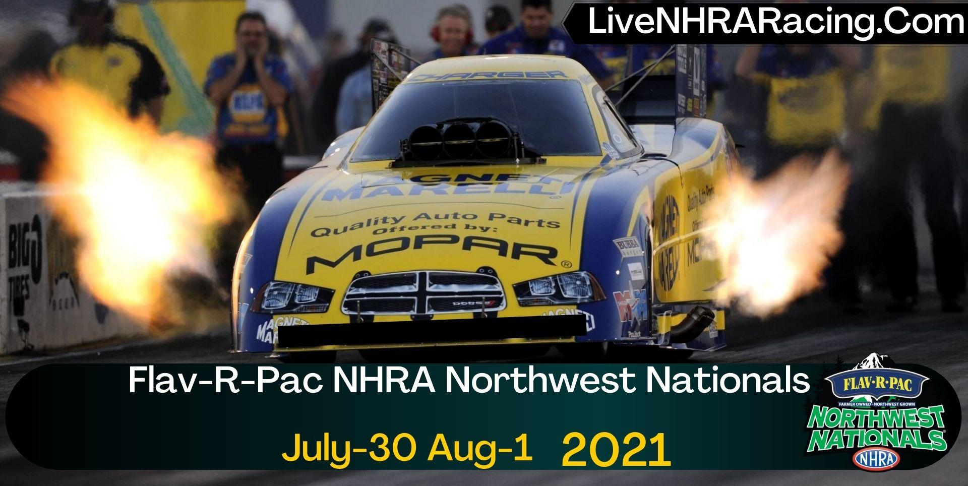 Flav-R-Pac NHRA Northwest Nationals Live Stream 2021