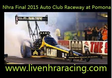 Nhra Final 2015 Auto Club Raceway at Pomona Online