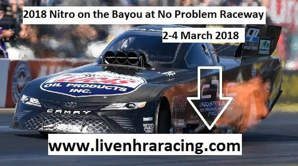 NHRA Nitro on the Bayou 2018 Live Stream