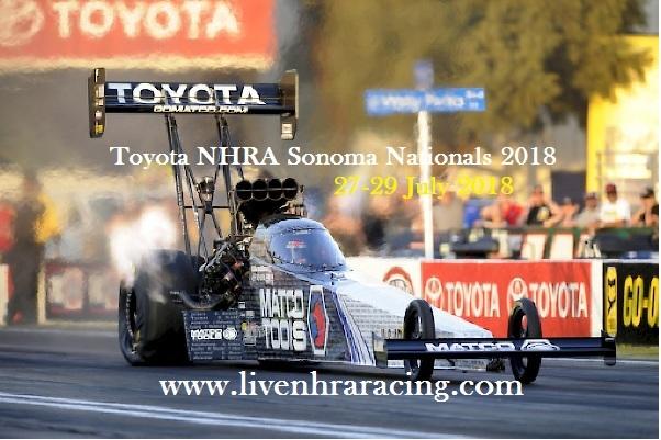 Toyota NHRA Sonoma Nationals 2018 Live Stream